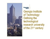 Georgia Institute of Technology: Defining the Technological Research University of the 21st Century